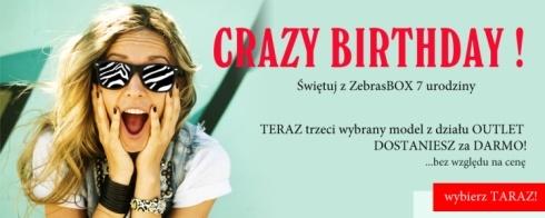 MODELE w OUTLECIE ZA DARMO! CRAZY BIRTHDAY - ŚWIĘTUJ Z NAMI URODZINY ZebrasBOX!